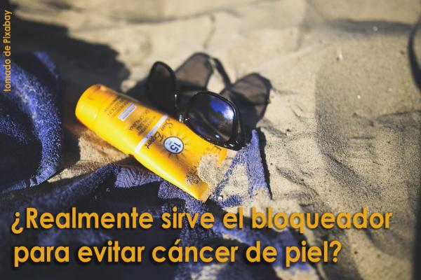 ¿Realmente sirve el bloqueador para evitar el cáncer de piel?